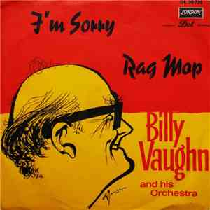 Billy Vaughn And His Orchestra - I'm Sorry / Rag Mop download