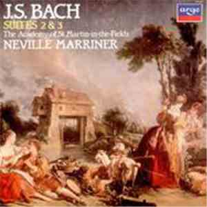 J. S. Bach, The Academy Of St. Martin-in-the-Fields, Neville Marriner - Suites 2 & 3 download