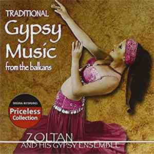 Zoltan And His Gypsy Ensemble - Traditional Gypsy Music From The Balkans download
